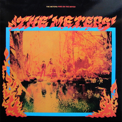 "The Meters – ""Fire On The Bayou"" (Album der Woche)"
