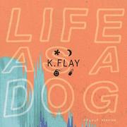 Cover des Albums Life As A Dog von K.Flay