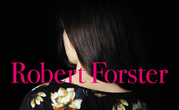 "Robert Forster – ""Songs To Play"" (Rezension)"