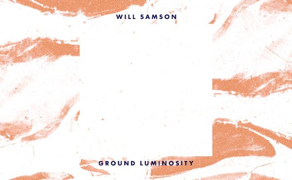 Cover des Albums Ground Luminosity von Will Samson