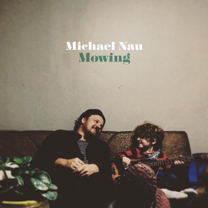 Cover des Albums Mowing von Michael Nau