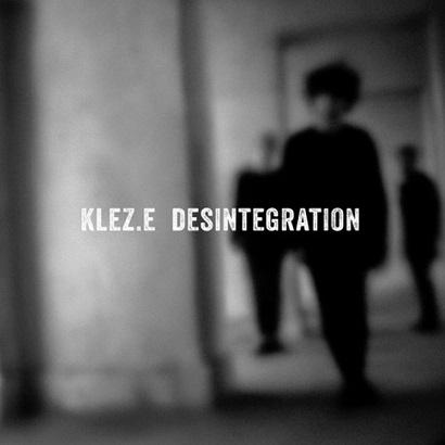Cover des Albums Desintegration von Klez.e