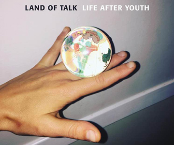 "Land Of Talk – ""Life After Youth"" (Rezension)"