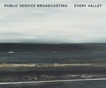 Public Service Broadcasting – Every Valley (Rezension)