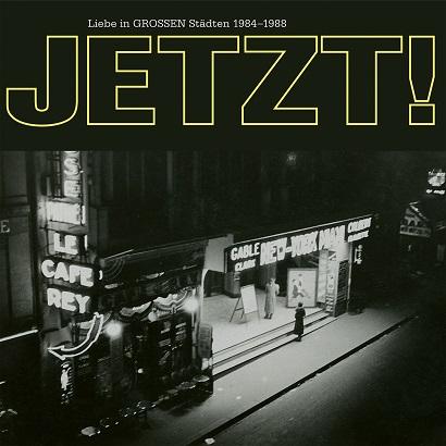 Cover des Albums Liebe In Grossen Städten 1984–1988 von Jetzt!