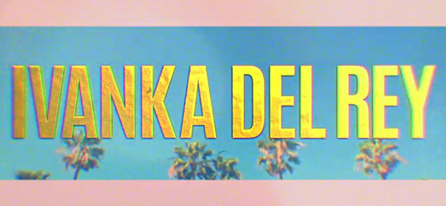 Foto von einem Videostill, der einem Schriftzug zeigt: Ivanka Del Rey
