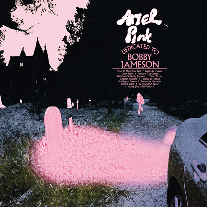 "Ariel Pink - ""Dedicated To Bobby Jameson"" (Album der Woche)"