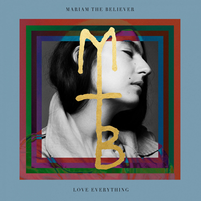 Love Everything von Mariam The Believer