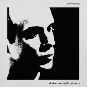 "Brian Eno – ""Before And After Science"" (Album der Woche)"
