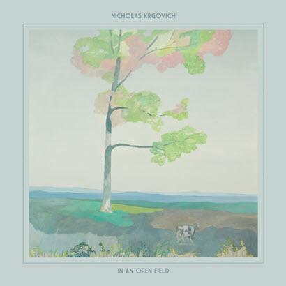 """Nicholas Krgovich – """"In An Open Field"""" (Rezension)"""