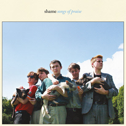 "Shame - ""Songs Of Praise"" (Rezension)"