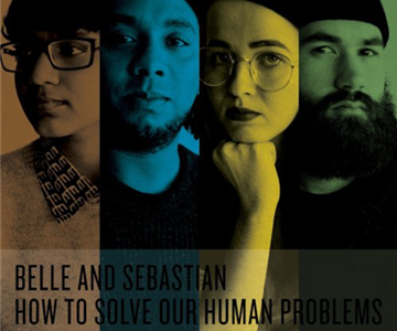 "Belle And Sebastian – ""How To Solve Our Human Problems"" (Rezension)"