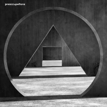 "Preoccupations - ""New Material"" (Album der Woche)"