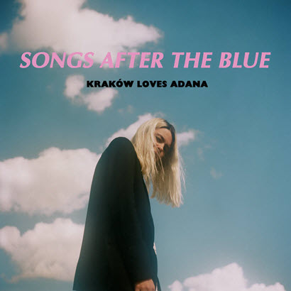"Kraków Loves Adana – ""Songs After The Blue"" (Rezension)"
