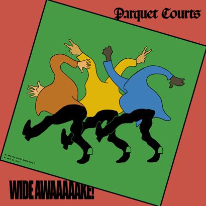 """Parquet Courts - """"Wide Awake!"""" (Album der Woche)"""