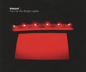"Interpol – ""Turn On The Bright Lights"""