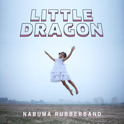 "Cover von Little Dragon – ""Nabuma Rubberband"" (Because Music)"
