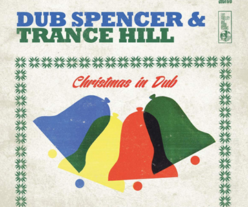 "Dub Spencer & Trance Hill – ""Christmas In Dub"" (Rezension)"