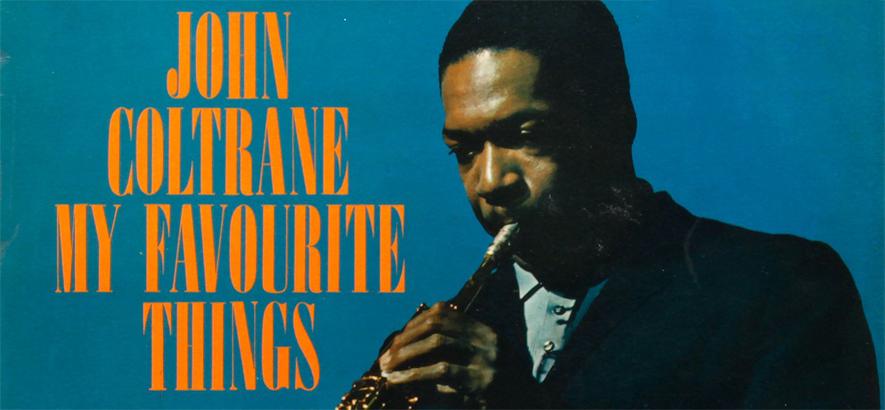 """John Coltrane – """"My Favorite Things"""""""