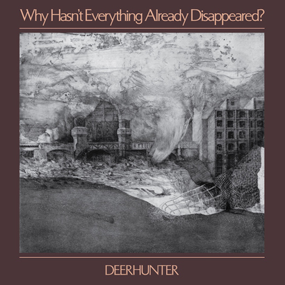 "Cover des Albums ""Why Hasn't Everything Already Disappeared?"" von Deerhunter"
