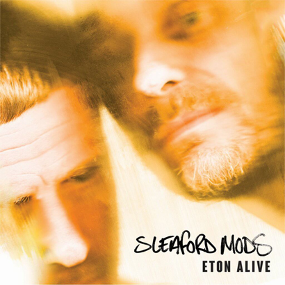 "Sleaford Mods – ""Eton Alive"" (Rezension)"