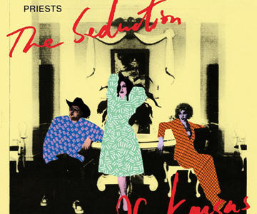 "Priests – ""The Seduction Of Kansas"" (Rezension)"