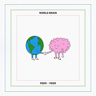 "Cover des Albums ""Peer 2 Peer"" von World Brain"