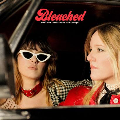 "Cover des Albums ""Don't You Think You've Had Enough?"" von Bleached"