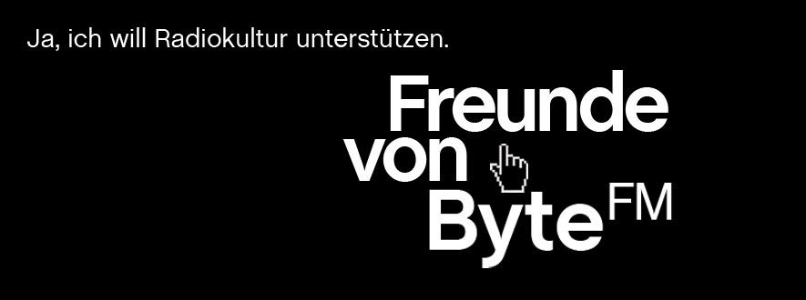 """Bild mit Text: """"Ja ich will Radiokultur unterstützen"""" / """"Freunde von ByteFM"""""""