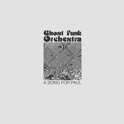 "Ghost Funk Orchestra – ""A Song For Paul"" (Rezension)"