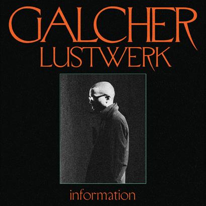 """Cover des Albums """"Information"""" von Galcher Lustwerk"""