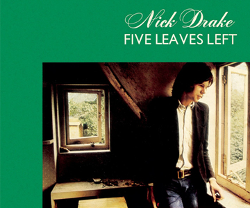 "Nick Drake – ""Five Leaves Left"" (Album der Woche)"