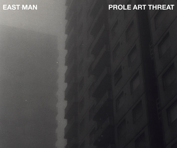 "East Man – ""Prole Art Threat"" (Album der Woche)"