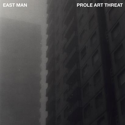 """Bild des Albumcovers """"Prole Art Threat"""" von East Man, das ByteFM Album der Woche ist."""