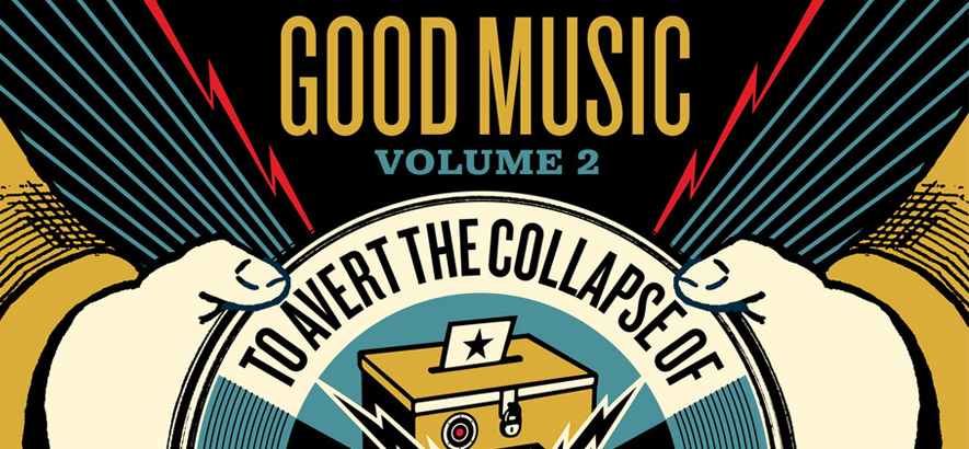 "Cover des Samplers ""Good Music To Avert The Collapse Of American Democracy, Volume 2""."