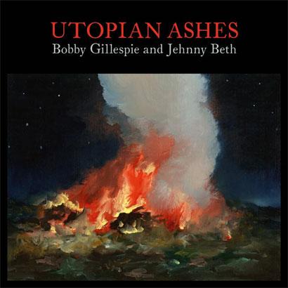 "Album-Cover von Bobby Gillespie & Jehnny Beth - ""Utopian Ashes""."
