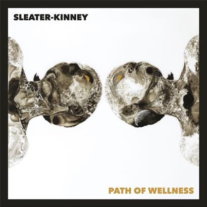 "Album-Cover von Sleater-Kinney – ""Path Of Wellness""."