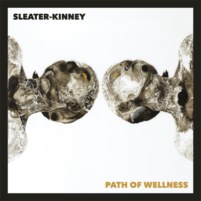 "Sleater-Kinney - ""Path Of Wellness"" (Album der Woche)"