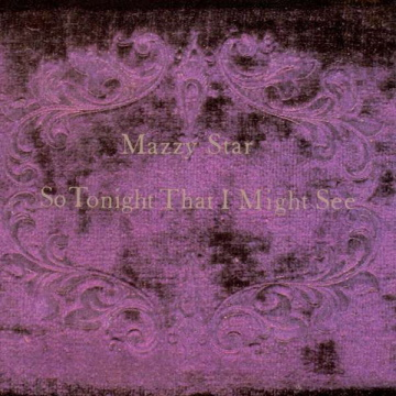 """Mazzy Star – """"So Tonight That I Might See"""""""