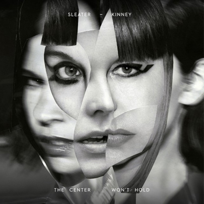 CD-Cover von Sleater-Kinney – The Center Won't Hold