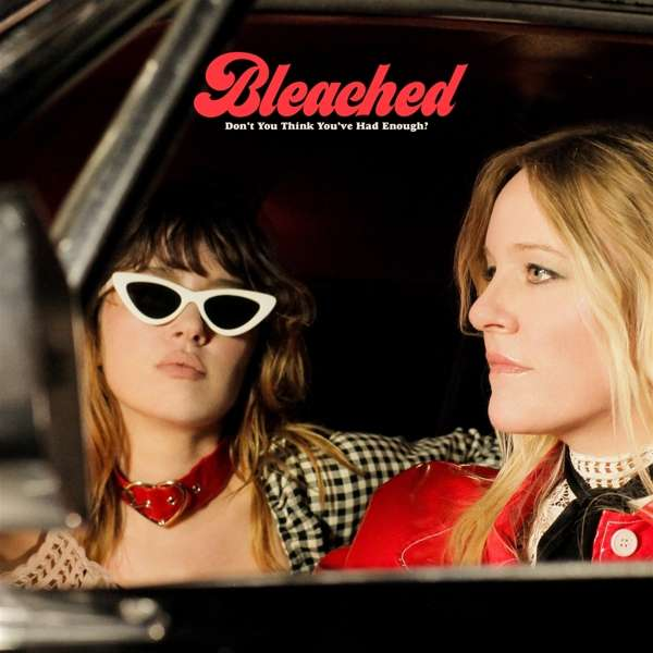 CD-Cover von Bleached – Don't You Think You've Had Enough?