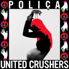 CD-Cover von Poliça – United Crushers