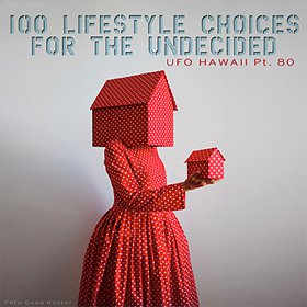 UFO Hawaii - 100 Lifestyle Choices For The Undecided